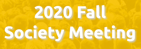 The Society Fall Meeting 2020